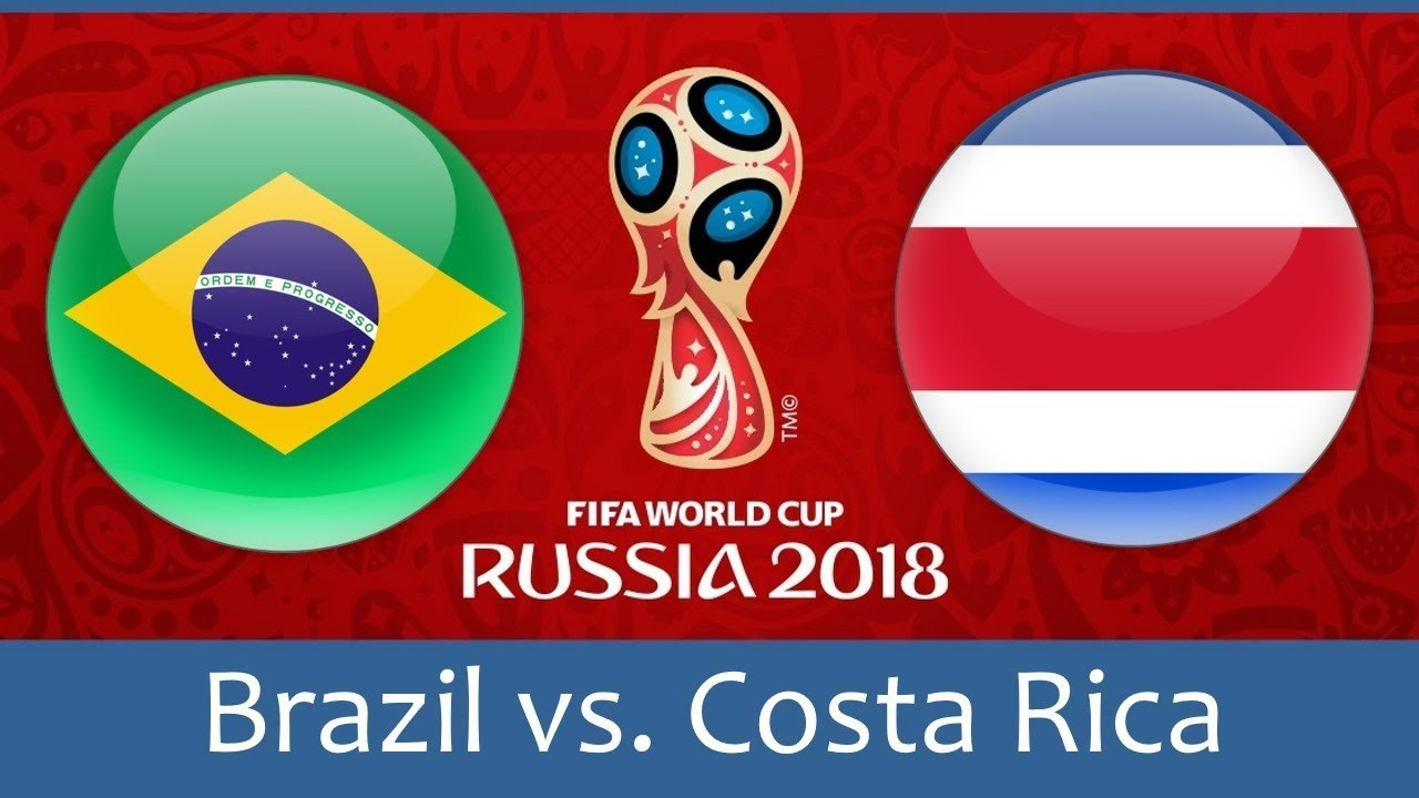 Brasil vs Kosta Rika Live Streaming Piala Dunia 2018